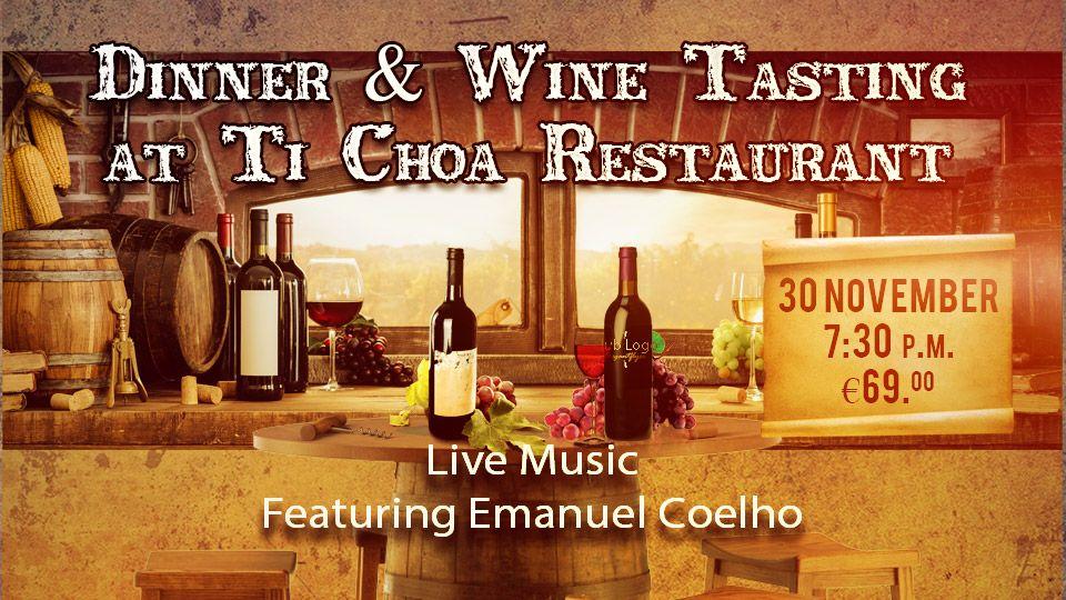 Dinner & Wine Tasting at Ti Choa Restaurant