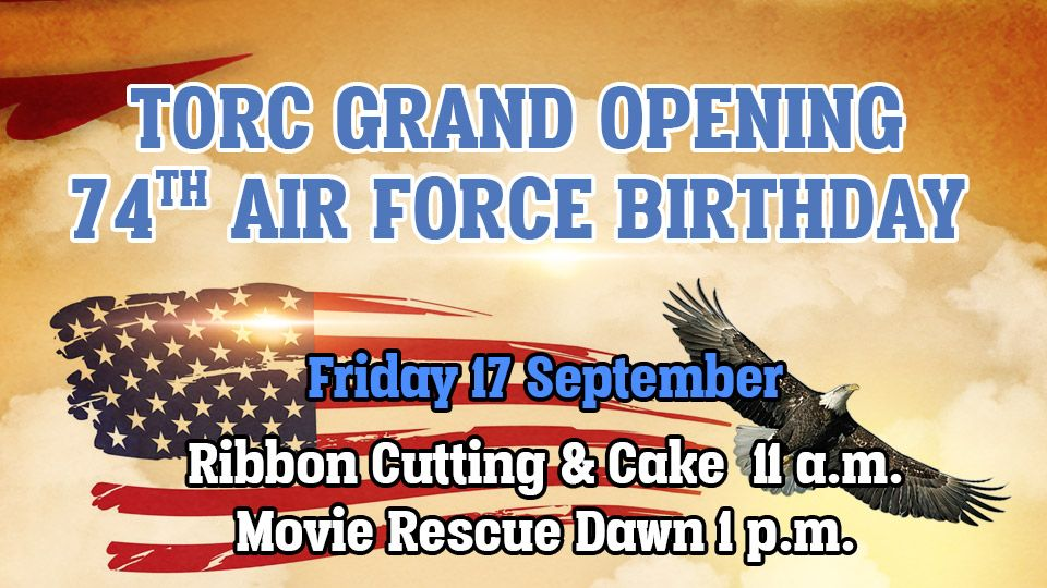 TORC grand opening 74th Air Force Birthday