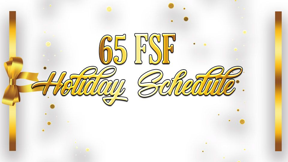 65 FSF Holiday Schedule
